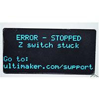 3DMart - Ultimaker Error - Z switch stuck